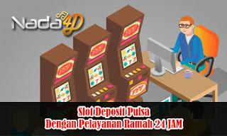 Slot Deposit Pulsa Dengan Pelayanan Ramah 24 JAM