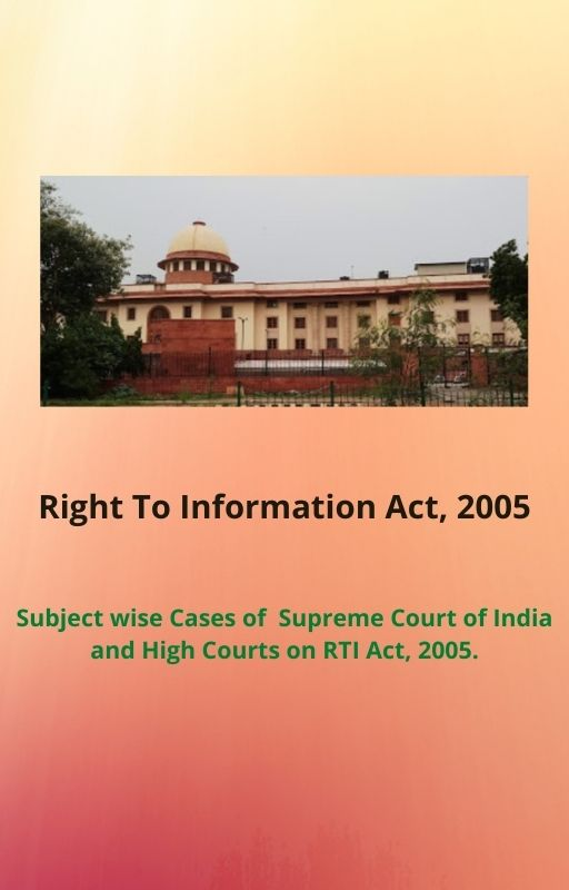 Section Wise Decisions of Supreme Court and High Courts on the RTI Act, 2005