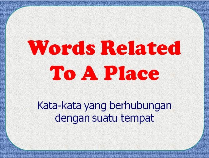 gmes english: Kata-kata yang berhubungan dengan suatu tempat