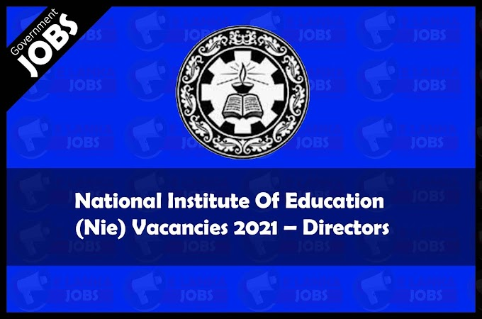 National Institute Of Education (Nie) Vacancies 2021 – Directors