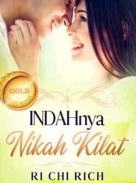 Novel Indahnya Nikah Kilat Karya Ri Chi Rich Full Episode