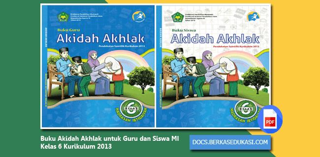Download Buku Akidah Akhlak untuk Guru dan Siswa MI Kelas 6 Kurikulum 2013