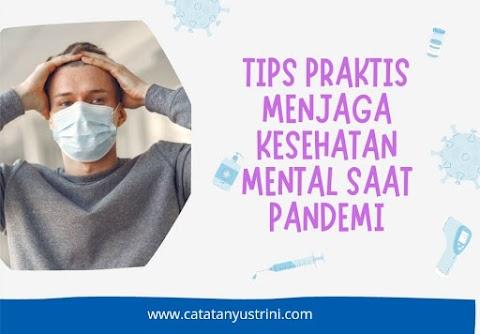 Tips Praktis Menjaga Kesehatan Mental Saat Pandemi