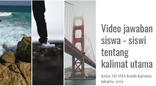 Video Jawaban Peserta Didik Kelas XII di SMA Kasih Karunia Jakarta Tentang Kalimat Utama