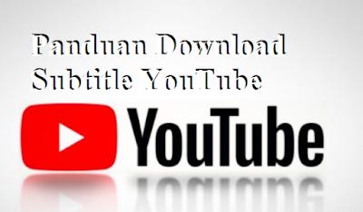 Panduan Download Subtitle YouTube