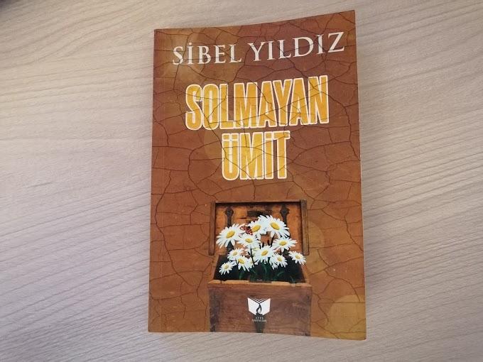 Kitap Önerisi  | Solmayan Ümit | Sibel YILDIZ