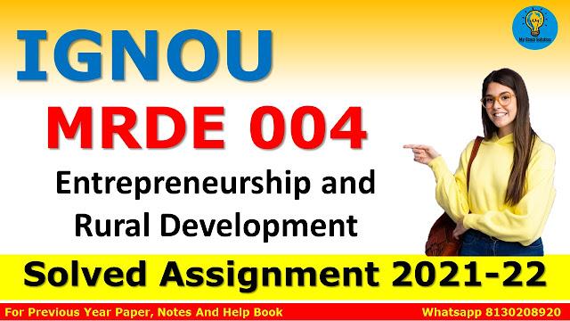 MRDE 004 Entrepreneurship and Rural Development Solved Assignment 2021-22