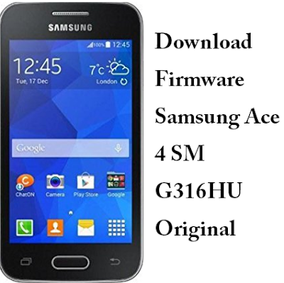 Download Firmware Samsung Ace 4 SM G316HU Original