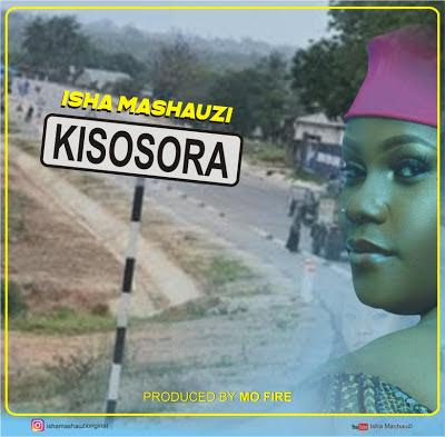 AUDIO | Isha Mashauzi - Kisosora | Download New song