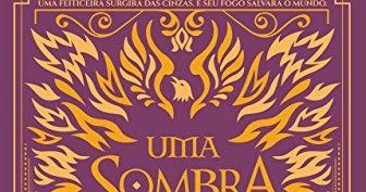 Tem Na Web - Resenha: Uma Sombra Ardente e Brilhante [Série Kingdom On Fire - Livro 1]