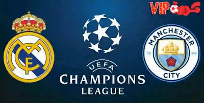 مشاهدة مباراة ريال مدريد ومانشستر سيتي اليوم بث مباشر في دوري أبطال أوروبا