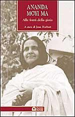 Ananda Moyi Ma - Alle fonti della gioia - A cura di Jean Herbert (spiritualità)