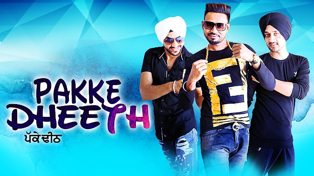 Punjabi Song: Pakke Dheeth Lyrics Dhira Gill