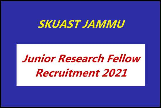SKUAST Jammu Jobs Recruitment 2021, Apply for JRF Positions