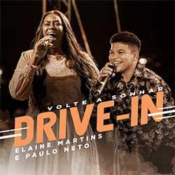 Baixar Música Gospel Volte a Sonhar - Drive In - Elaine Martins e Paulo Neto Mp3