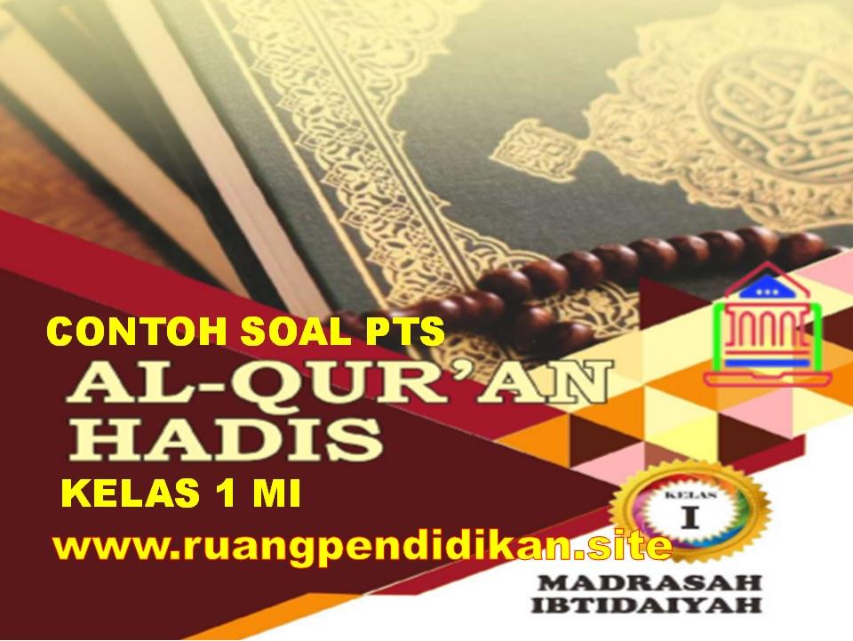 Soal PTS Al-Qur'an Hadis Kelas 6 MI