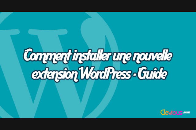 Installer une nouvelle extension WordPress