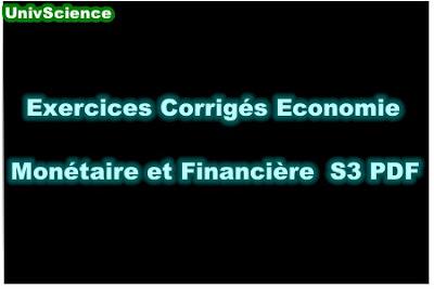 Exercices Corrigés Economie Monétaire et Financière S3 PDF.