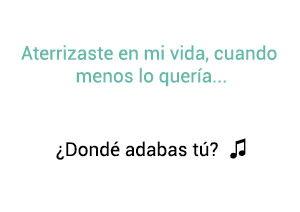 San Luis Dónde Andabas Tú significado de la canción.