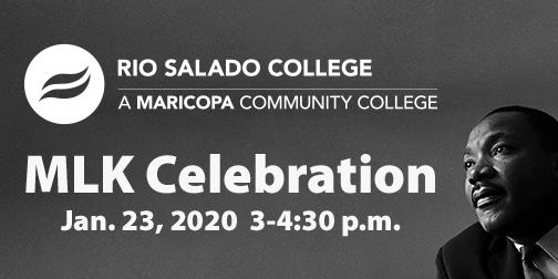 Image of MLK looking up, reflective.  Rio Salado logo.  Text: MLK Celebration Jan. 23, 2020 3-4:30 p.m.