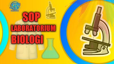 contoh daftar lengkap prosedur keamanan laboratorium biologi, sop laboratorium biologi, standar operasional laboratorium biologi,