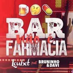 Baixar Bar Não é Farmácia - Loubet ft. Bruninho & Davi Mp3