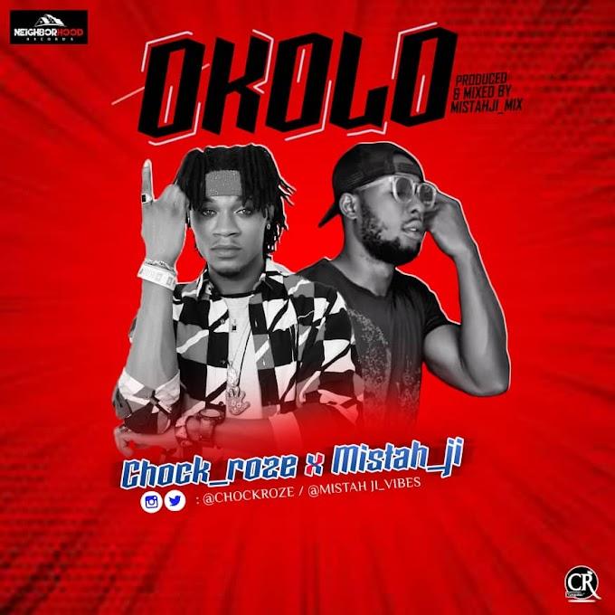 AUDIO: Chock_Roze x Mistah_ji.__ Okolo (Prod By Mistah Ji mix)