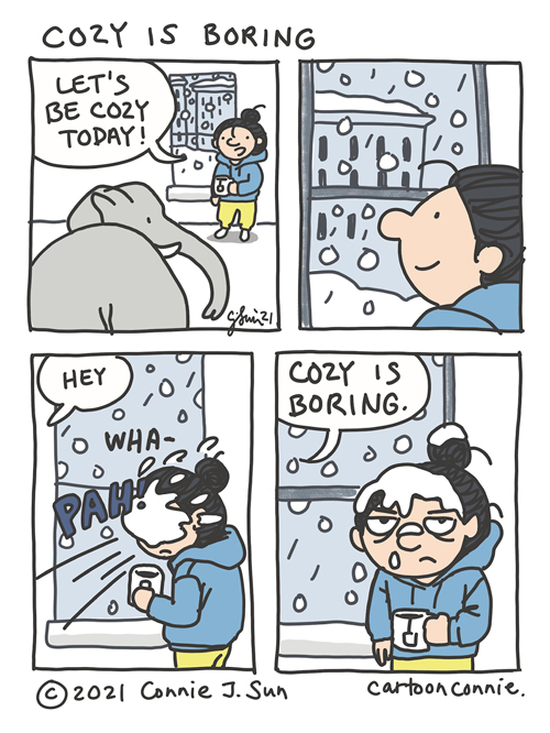Cartoon about staying cozy in a snowstorm and how cozy is boring to some. Introvert humor, sketchbook drawing, elephant comic illustration by Connie Sun, cartoonconnie