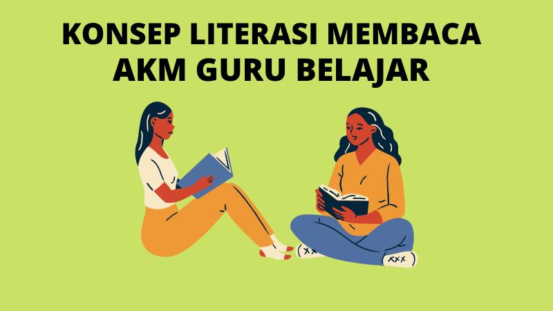Konsep Literasi Membaca dalam Asesmen Kompetensi Minimum Guru Belajar Kemdikbud