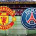 ملخص مباراة باريس سان جيرمان و مانشستر يونايتد
