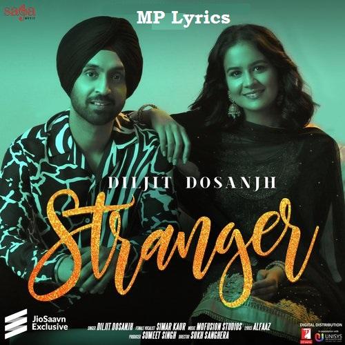 Stranger Lyrics Diljit Dosanjh and Simar Kaur