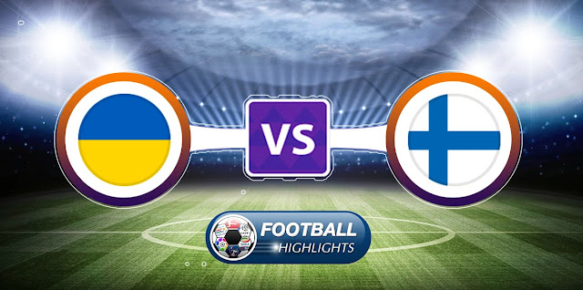 Ukraine vs Finland – Highlights