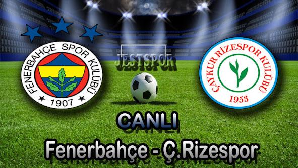 Fenerbahçe - Çakur Rizespor Jestspor izle