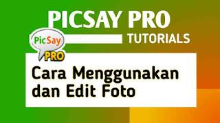 cara edit foto di picsay pro, cara menggunakan picsay pro