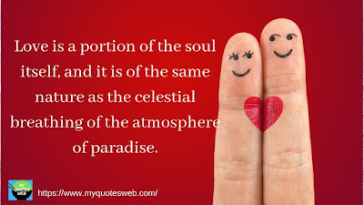 Love is a portion of the soul itself. | romantic quotes