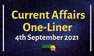 Current Affairs One-Liner: 4th September 2021