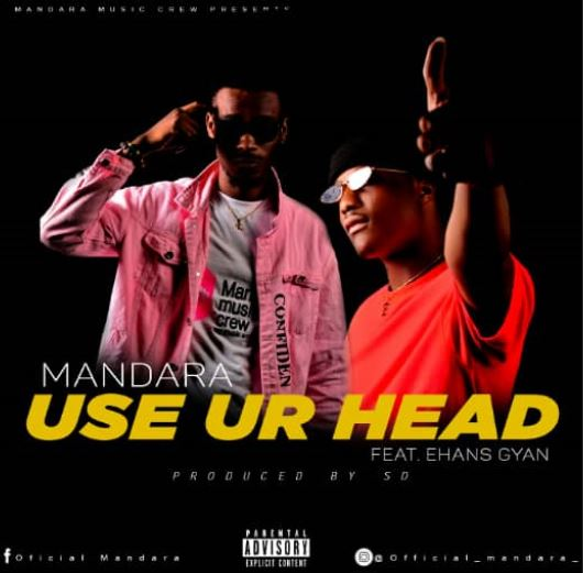 Music : Mandara-  Use Your Head ft Ehansgyan