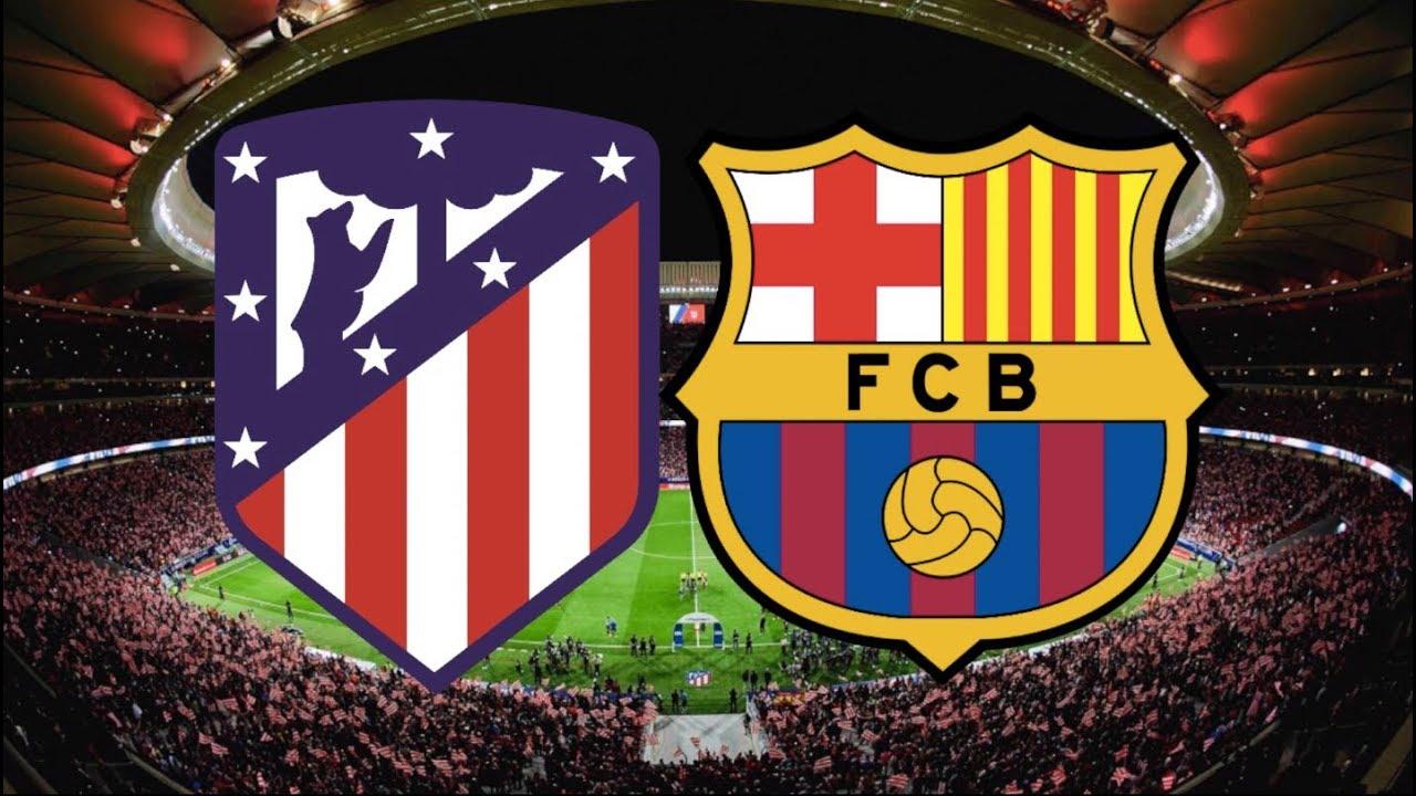 موعد والقنوات الناقلة لمباراة برشلونة ضد أتليتكو مدريد في قمة الأسبوع 35 من الدوري الإسباني