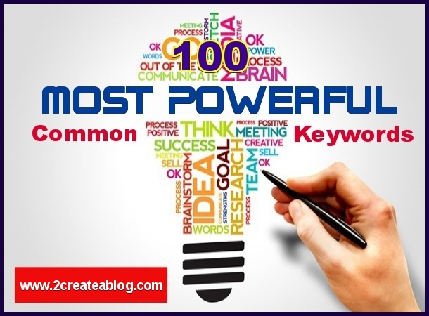 100 Most Powerful Common Keywords for your Blog Post Titles;