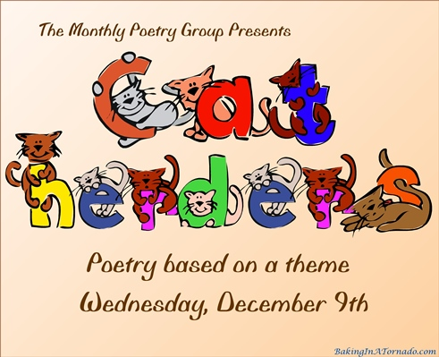 Cat Herders, a monthly poetry challenge based on a theme. | Graphic property of www.BakingInATornado.com | #poetry