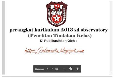 perangkat kurikulum 2013 sd observatory (Penelitan Tindakan Kelas) - SD SWASTA