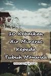 10 Kebaikan Air Mineral Kepada Tubuh Manusia