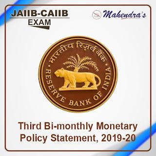 JAIIB-CAIIB Special 25: Third Bi-monthly Monetary Policy Statement, 2019-20