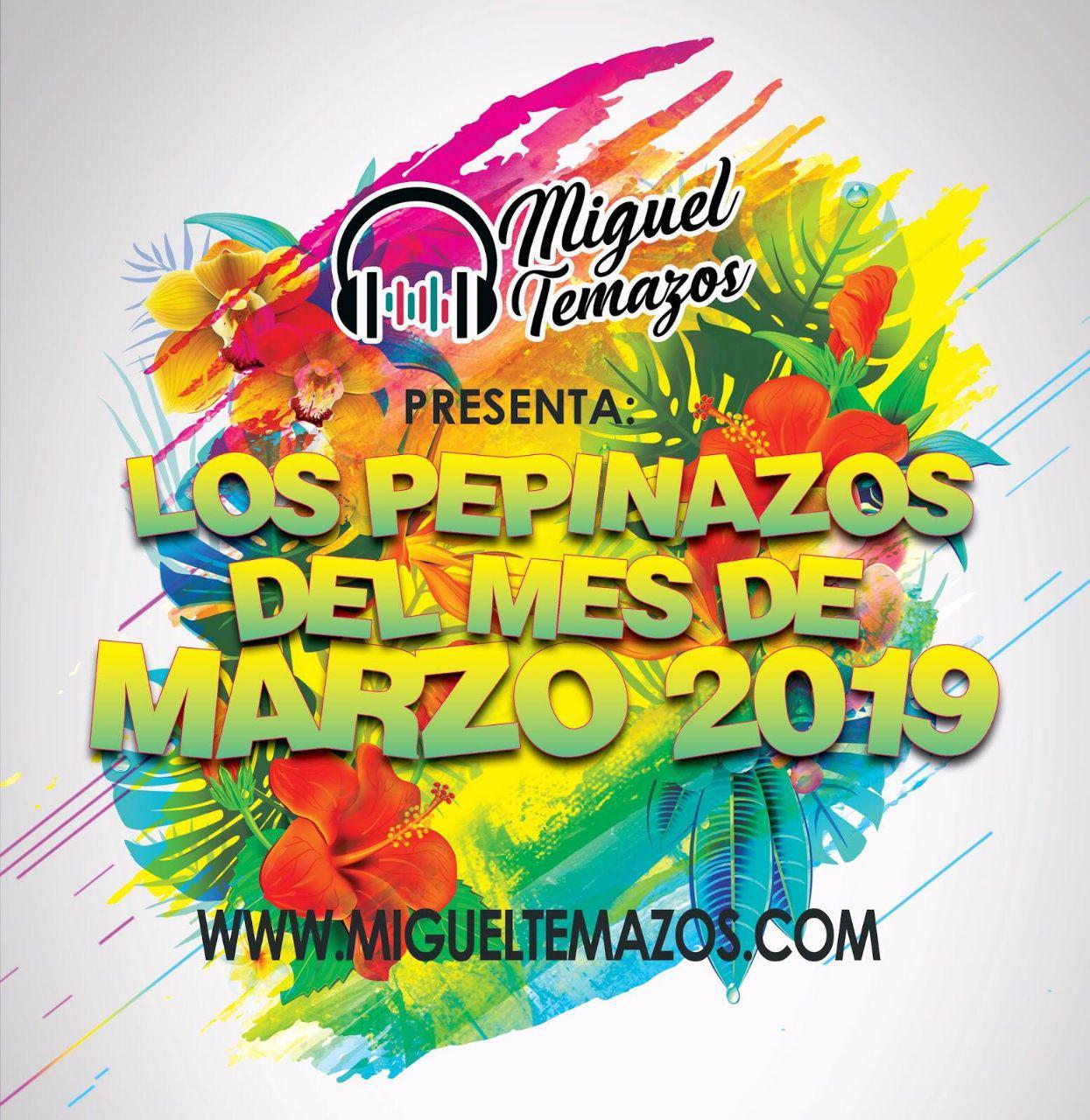 Los Pepinazos del Mes (Marzo 2019)