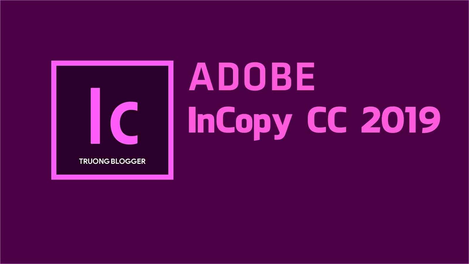 Download Adobe InCopy CC 2019 - Công cụ viết dành cho biên tập viên