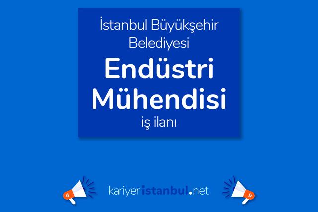 İstanbul Büyükşehir Belediyesi iştiraki Metro İstanbul, endüstri mühendisi alımı yapacak. İBB Kariyer iş ilanı hakkında detaylar kariyeristanbul.net'te!