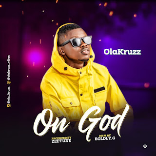 Olakruzz - On God