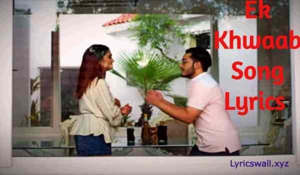 Ek Khwaab Song Lyrics