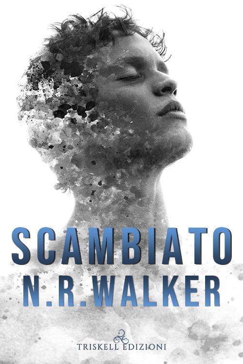 """Recensione: """"Scambiato"""" di N.R. Walker"""