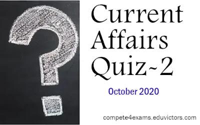 October 2020 Current Affairs Quiz - 2 (#eduvictors)(#currentAffairsQuiz)(#OctoberCurrentAffiars)